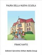 FRANCYANTO - PAURA DELLA NUOVA SCUOLA