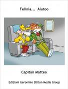 Capitan Matteo - Felinia...  Aiutoo