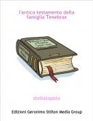 stellatopata - l'antico testamento della famiglia Tenebrax