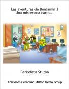 Periodista Stilton - Las aventuras de Benjamin 3 Una misteriosa carta...