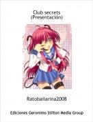 Ratobailarina2008 - Club secrets(Presentación)
