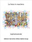 topinamusicale - La festa in maschera
