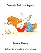 Topizia Bluggio - Benjamin Scrittore Segreto