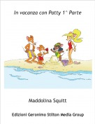 Maddolina Squitt - In vacanza con Patty 1^ Parte