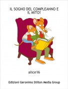 alice16 - IL SOGNO DEL COMPLEANNO E IL MITO!