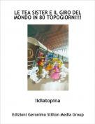 lidiatopina - LE TEA SISTER E IL GIRO DEL MONDO IN 80 TOPOGIORNI!!!