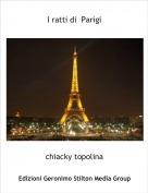 chiacky topolina - I ratti di  Parigi