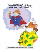 Maud - Word GERNIMO dit keer weer een held (deel 7)