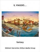 fantasy - IL VIAGGIO...