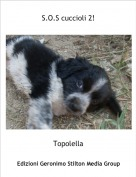 Topolella - S.O.S cuccioli 2!