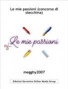 megghy2007 - Le mie passioni (concorso di stecchina)