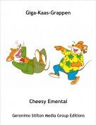 Cheesy Emental - Giga-Kaas-Grappen