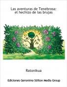 Ratonikua - Las aventuras de Tenebrosa:el hechizo de las brujas