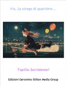 Topilia Sorridente! - Iris, La strega di quartiere...
