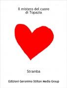 Stramba - Il mistero del cuore di Topazia