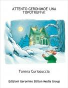Torena Curiosuccia - ATTENTO GERONIMOE' UNA TOPOTRUFFA!