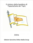 Aishia - Il mistero della bandiera di Topazia(Isola dei Topi)