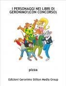 pizza - I PERSONAGGI NEI LIBRI DI GERONIMO!(CON CONCORSO)