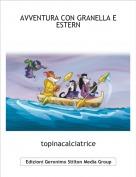 topinacalciatrice - AVVENTURA CON GRANELLA E ESTERN