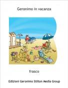 frasco - Geronimo in vacanza