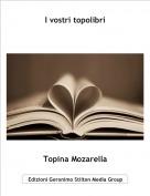 Topina Mozarella - I vostri topolibri