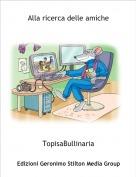 TopisaBullinaria - Alla ricerca delle amiche