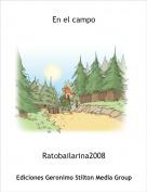 Ratobailarina2008 - En el campo