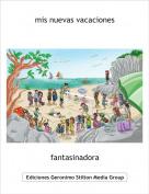 fantasinadora - mis nuevas vacaciones