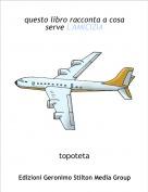 topoteta - questo libro racconta a cosa serve L'AMICIZIA