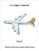 flory2 - un viaggio stupendo