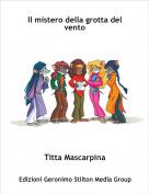 Titta Mascarpina - Il mistero della grotta del vento