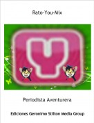 Periodista Aventurera - Rato-You-Mix