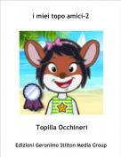 Topilla Occhineri - i miei topo amici-2