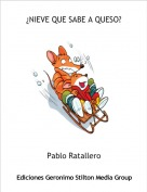 Pablo Ratallero - ¿NIEVE QUE SABE A QUESO?