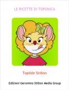 Topilde Stilton - LE RICETTE DI TOPONICA