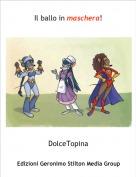 DolceTopina - Il ballo in maschera!