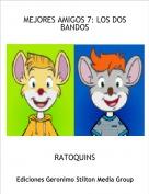 RATOQUINS - MEJORES AMIGOS 7: LOS DOS BANDOS