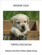 TOPESCA RICCIOLINA - MISSIONE CASA!