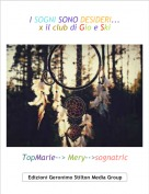 TopMarie--> Mery-->sognatric - I SOGNI SONO DESIDERI...x il club di Gio e Ski
