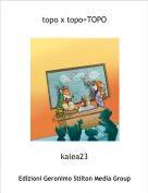 kalea23 - topo x topo=TOPO