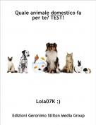 Lola07K :) - Quale animale domestico fa per te? TEST!