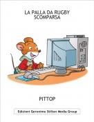 PITTOP - LA PALLA DA RUGBY SCOMPARSA