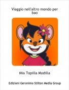 Mia Topilla Modilla - Viaggio nell'altro mondo per bao