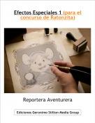 Reportera Aventurera - Efectos Especiales 1 (para el concurso de Ratonzita)
