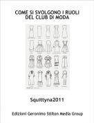 Squittyna2011 - COME SI SVOLGONO I RUOLI DEL CLUB DI MODA