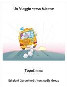 TopoEmma - Un Viaggio verso Micene