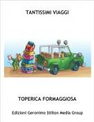 TOPERICA FORMAGGIOSA - TANTISSIMI VIAGGI