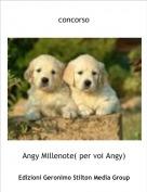 Angy Millenote( per voi Angy) - concorso