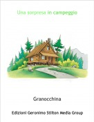 Granocchina - Una sorpresa in campeggio