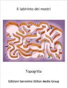 Topogrilla - Il labirinto dei mostri